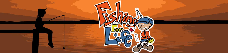 Fishing For Life